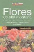 FLORES DE ALTA MONTAÑA: CARACTERISTICAS, IDENTIFICACION Y LOCALIZ ACION di PASCUAL, RAMON