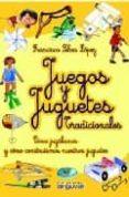 JUEGOS Y JUGUETES TRADICIONALES di SELVA LOPEZ, FRANCISCO
