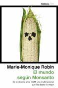 El Mundo Segun Monsanto: De La Dioxina A Los Ogm: Una Multinacional Qu - Peninsula