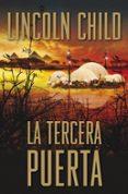 LA TERCERA PUERTA (SERIE JEREMY LOGAN 3) di CHILD, LINCOLN