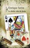 LA DOBLE VIDA DE JESUS di SERNA, ENRIQUE