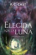 ELEGIDA POR LA LUNA de CAST, P.C.