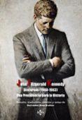 DISCURSOS (1960-1963): UNA PRESIDENCIA PARA LA HISTORIA di KENNEDY, JOHN FITZGERALD