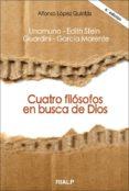 CUATRO FILOSOFOS EN BUSCA DE DIOS (3ª ED.) de LOPEZ QUINTAS, ALFONSO