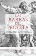 LAS BARBAS DEL PROFETA di MENDOZA, EDUARDO