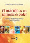 EL ORACULO DE LOS ANIMALES DE PODER: UN COMPAÑERO IMPRESCINDIBLE PARA EL DIA A DIA di RULAND, JEANNE