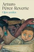 OJOS AZULES de PEREZ-REVERTE, ARTURO