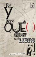 ¡¿Y PARA QUE SIRVE UN LIBRO?! de GOMEZ CERDA, ALFREDO