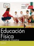 CUERPO DE MAESTROS. EDUCACIÓN FÍSICA. TEMARIO di VV.AA.