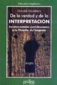 DE LA VERDAD Y DE LA INTERPRETACION: FUNDAMENTALES CONTRIBUCIONES A LA TEORIA DEL LENGUAJE de DAVIDSON, DONALD