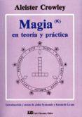 MAGIA EN TEORIA Y PRACTICA di CROWLEY, ALEISTER