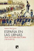 ESPAÑA EN LAS URNAS: UNA HISTORIA ELECTORAL (1810-2015) di VILLA GARCIA, ROBERTO