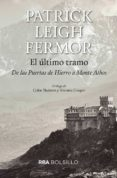 EL ULTIMO TRAMO: DE LAS PUERTAS DE HIERRO AL MONTE ATHOS di LEIGH FERMOR, PATRICK