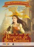 HISTORIA DE DOS CASTILLOS di LEVINE, GAIL CARSON