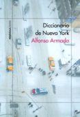 DICCIONARIO DE NUEVA YORK di ARMADA, ALFONSO