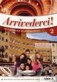 ARRIVEDERCI 2 LIBRO DELLO STUDENTE ED ESERCIZI + CD AUDIO di VV.AA