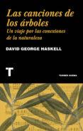 LAS CANCIONES DE LOS ARBOLES di HASKELL, DAVID GEORGE