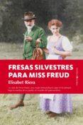 FRESAS SILVESTRES PARA MISS FREUD de RIERA, ELISABET