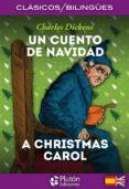 UN CUENTO DE NAVIDAD / A CHRISTMAS CAROL (ED. BILINGÜE ESPAÑOL - INGLES) de DICKENS, CHARLES