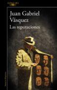 LAS REPUTACIONES di VASQUEZ, JUAN GABRIEL