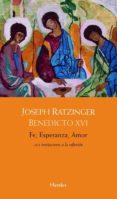 FE, ESPERANZA, AMOR di RATZINGER, JOSEPH BENEDICTO XVI