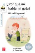 ¿POR QUE NO HABLA MI GATA? di PIQUEMAL, MICHEL