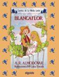 BLANCAFLOR di RODRIGUEZ ALMODOVAR, ANTONIO