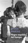 NEGRA ESPALDA DEL TIEMPO de MARIAS, JAVIER