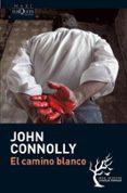 EL CAMINO BLANCO (SERIE CHARLIE PARKER 4) de CONNOLLY, JOHN