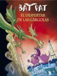 BAT PAT 23: EL DESPERTAR DE LAS GARGOLAS di PAVANELLO, ROBERTO