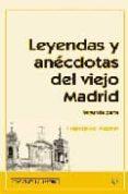 LEYENDAS Y ANECDOTAS DEL VIEJO MADRID (SEGUNDA PARTE) di AZORIN, FRANCISCO