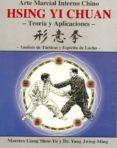 HSING YI CHUAN: TEORIAS Y APLICACIONES di JWING-MING, YANG  SHOU-YU, LIANG