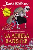 LA INCREIBLE HISTORIA DE LA ABUELA GANSTER di WALLIAMS, DAVID