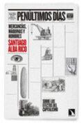 PENULTIMOS DIAS: MERCANCIAS, MAQUINAS, HOMBRES di ALBA RICO, SANTIAGO