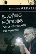 SUEÑOS PANICOS DE UNAS NOCHES DE VERANO di ARRABAL, FERNANDO