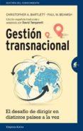 GESTION TRANSNACIONAL: EL DESAFIO DE DIRIGIR EN DISTINTOS PAISES A LA VEZ di BARTLETT, CHRISTOPHER A.  BEAMISH, PAUL W.