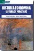 HISTORIA ECONOMICA: LECTURAS Y PRACTICAS di HARO ROMERO, DIONISIO DE