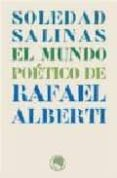 EL MUNDO POETICO DE RAFAEL ALBERTI di SALINAS, SOLEDAD