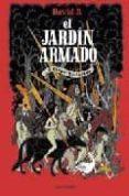 EL JARDIN ARMADO Y OTRAS HISTORIAS (EL PROFETA VELADO; EL TAMBOR ENAMORADO) di B., DAVID
