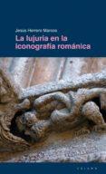 LUJURIA EN LA ICONOGRAFIA ROMANICA di HERRERO MARCOS, JESUS