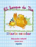 DIARIO ESCOLAR. EL BOSQUE DE TÚO EDUCACIÓN INFANTIL 0-2 AÑOS di VV.AA.