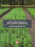 INDICADORES DE CALIDAD DE PLANTA FORESTAL di VV.AA.