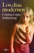 LOS DIAS MODERNOS de LOPEZ SCHLICHTING, CRISTINA