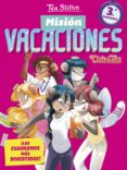 9788408171331 - Stilton Tea: Misión Vacaciones 3: ¡los Cuadernos Mas Divertidos! (3º Primaria) - Libro