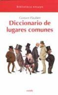 DICCIONARIO DE LUGARES COMUNES (ENEIDA) de FLAUBERT, GUSTAVE