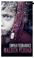 MALDITA VERDAD di FERNANDEZ GOMEZ, EMPAR