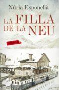9788416600731 - Esponella Nuria: La Filla De La Neu - Libro