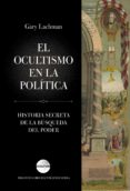 EL OCULTISMO EN LA POLITICA di LACHMAN, GARY