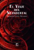 9788416832231 - Lopez Alvarez Leoncio: El Viaje Del Neandertal - Libro