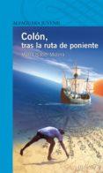 COLON TRAS LA RUTA DE PONIENTE de MOLINA, ISABEL